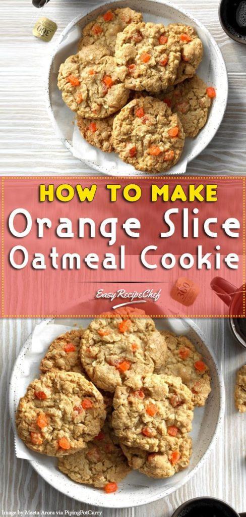 How To Make Orange Slice Oatmeal Cookie