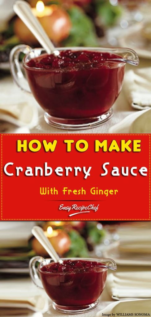How To Make the Cranberry Sauce With Fresh Ginger