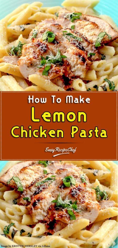 How To Make Creamy Lemon Chicken Pasta